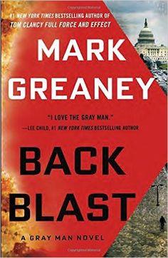Back Blast (Gray Man): Mark Greaney: 9780425282793: Amazon.com: Books