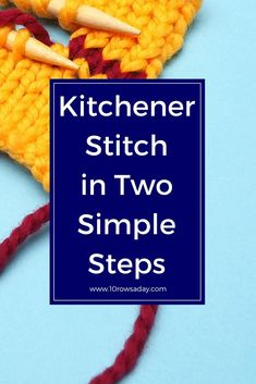 Kitchener Stitch in Two Simple Steps | 10 rows a day #knitting #tutorials #craft #howto #stepbystep