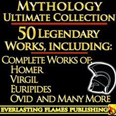 Ultimate Greek and Roman Mythology Collection: Iliad, Odyssey, Aeneid, Oedipus, Jason and the Argonauts and 50+ Legendary Books
