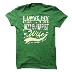 I LOVE MY SMOKING HOT Jazz guitarist WIFE T Shirts, Hoodies. Get it now ==► https://www.sunfrog.com/Geek-Tech/-I-LOVE-MY-SMOKING-HOT-Jazz-guitarist-WIFE.html?41382