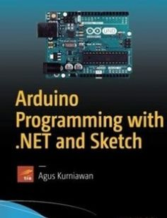 Arduino Programming with .NET and Sketch 1st ed. Edition free download by Agus Kurniawan ISBN: 9781484226582 with BooksBob. Fast and free eBooks download.  The post Arduino Programming with .NET and Sketch 1st ed. Edition Free Download appeared first on Booksbob.com.