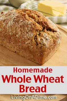 Homemade Whole Wheat Bread Recipe - Living on a Dime To Grow Rich