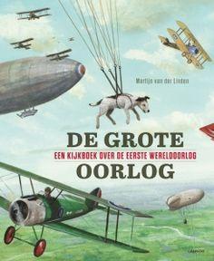De Grote Oorlog : een kijkboek over de Eerste Wereldoorlog - Van der Linden… Lest We Forget, I Movie, Alice In Wonderland, Literature, War, History, Reading, School, Books