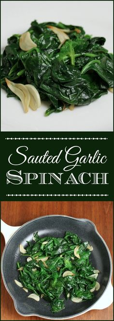 Sauteed Garlic Spinach - This sauteed garlic spinach is such a quick and healthy side for a weekday dinner; and tasty enough to be served with an elegant entree.