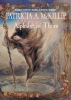 Alphabet of Thorn  (Book) : McKillip, Patricia A.