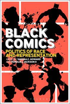 "Sheena C. Howard Wins 2014 Comic Con Eisner Award for Book ""Black Comics: Politics of Race and Representation"" Will Eisner, Black Comics, Book Creator, Black Authors, Science Fiction Books, Black Books, Black Artists, Comic Page, Comic Artist"