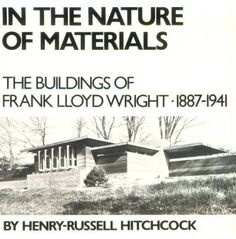 In the Nature of Materials: The Buildings of Frank Lloyd Wright 1887-1941 (Da Capo Paperback)