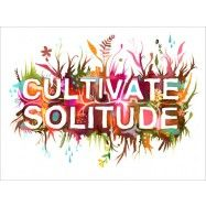 Cultivate Solitude