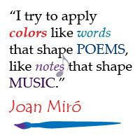 Joan Miro quote...these are the arts!