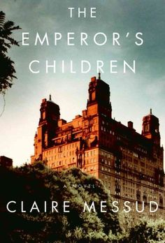The Emperor's Children, by Claire Messud