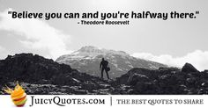 Quote About Inspiration - Theodore Roosevelt Believe Quotes, Believe In You, Theodore Roosevelt, Perfection Quotes, Be Yourself Quotes, Famous People, Best Quotes, Inspirational Quotes, Life Coach Quotes