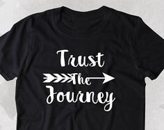 Trust The Journey Shirt Positive Inspirational Motivational Yoga Clothing Tumblr T-shirt
