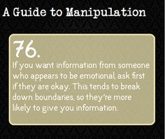 Suggested by anonymous. (On an unrelated note:  Thank you so much! I'm grinning like an absolute fool. Do let me know if there's anything I can do to make the Guide more follower-friendly. ET, author of A Guide to Manipulation)