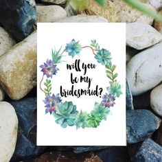 Printable bridesmaid card, Will you be my bridesmaid, Succulent bridesmaid card, Wedding printables, Floral bridesmaid card, Rustic wedding by instanttrends on Etsy https://www.etsy.com/listing/240985268/printable-bridesmaid-card-will-you-be-my