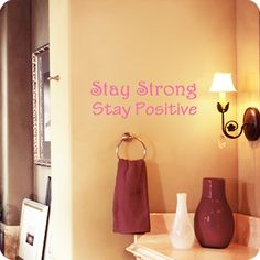 Stay Strong Stay Positive