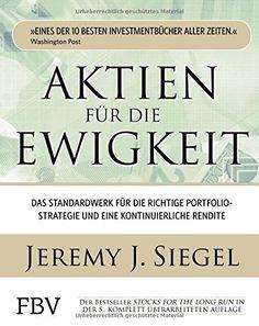 Aktien für die Ewigkeit: Das Standardwerk für die richtige Stratege