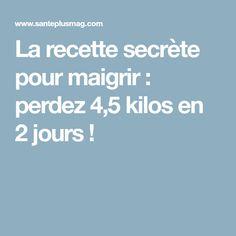 La recette secrète pour maigrir : perdez 4,5 kilos en 2 jours ! Love Challenge, Weight Loss Plans, Cellulite, Physique, Meal Planning, Voici, Food And Drink, Health Fitness, Nutrition