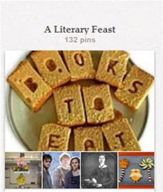 """A Literary Feast: Book-themed cakes, meals, celebrations, parties, and the like. Also fiction books that have recipes in them. A few book-related fun foods will also be in """"Play With Your Food"""" [http://pinterest.com/suziholler/play-with-your-food/]."""