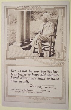 "postcard - Mark Twain || ""Let us not be too particular..."""