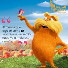 El Loráx por Dr Seuss #DrSeuss #frases