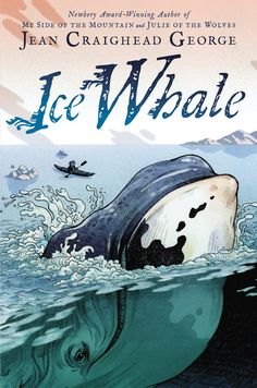 ICE WHALE by Jean Craighead George, Illustrated by John Hendrix -- From the most celebrated children's nature writer of our time comes a posthumous new novel in the tradition of her Newbery award-winning Julie of the Wolves.