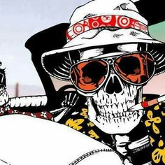 Fear and loathing, skull style. Love it!