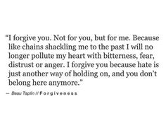 Love this!! To forgive is for you! Let it go!
