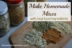 Make Homemade Mixes With Real Food Ingredients