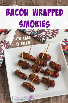 Paleo Bacon Wrapped Smokies | holisticallyengineered.com