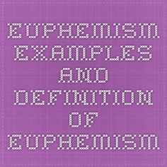 Euphemism - Examples and Definition of Euphemism