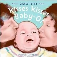 Kisses Kisses Baby-O! by Shiree Fitch