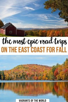 The Most Epic Road Trips on The East Coast for Fall. The Best US East Coast Fall Foliage Road Trips. These are some of the most popular destinations to see the East Coast fall colors. East Coast Fall Road Trip | East Coast Fall Vacation Ideas | East Coast Fall Foliage Trip | East Coast Fall Colors Road Trip | East Coast Road Trip Fall Bucket Lists | East Coast Road Trip Fall New England