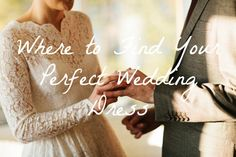 Where To Find The Perfect Rustic Or Vintage Wedding Dress