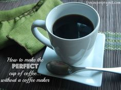 How to Make the Perfect Cup of Coffee... without a coffee maker | The Coupon Project