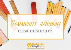 Qualche consiglio per misurare l'efficacia delle community aziendali. #communitymanagement #socialorganization