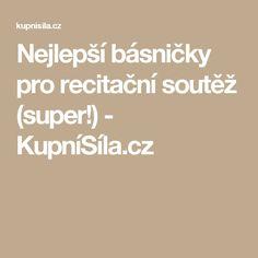 Nejlepší básničky pro recitační soutěž (super!) - KupníSíla.cz Adhd, Education, Teaching, Onderwijs, Learning