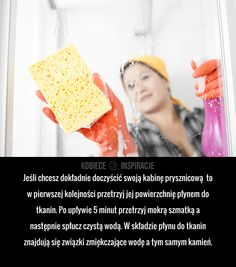 Jeśli chcesz dokładnie doczyścić swoją kabinę prysznicową to w pierwszej kolejności przetrzyj jej powierzchnię płynem do tkanin. Po upływie 5 ... Kabine, Life Hacks, Cleaning, Diy, Decor, Decoration, Bricolage, Do It Yourself, Home Cleaning