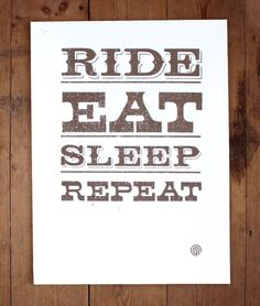 'Ride Eat Sleep Repeat' Whatever your passion, riding bikes, surfing, skating, all you really want is to do it over and over again. This is my homage to getting outside and doing it. Hand pulled 1 colour screenprint in mid brown. Motocross Birthday Party, Boy Birthday Parties, 30th Birthday, Dirt Bike Party, Motorcycle Party, Eat Sleep Repeat, Mickey Mouse Clubhouse, Screen Printing, Birthdays