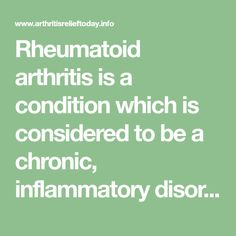 Rheumatoid arthritis is a condition which is considered to be a chronic, inflammatory disorder that causes the immune system to attack the joints. This
