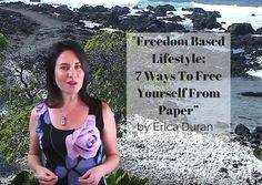 "Freedom Based Lifestyle:   ""7 Ways To Free Yourself From Paper"" by Erica Duran"