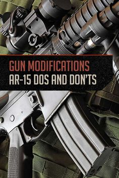 AR-15 gun modifications always making you wonder if they're in the correct positions? These AR15 dos and don'ts will show you the correct gun mods setup.