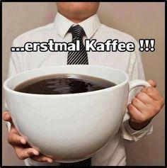 Erstmal Kaffee!