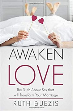 Awaken Love teaches what sex is actually meant for - it's not just a physical activities designed to give us pleasuere, but a tool for greater intimacy. Intimacy In Marriage, Marriage Help, Christian Wife, Christian Marriage, Relationship Books, Portfolio Book, Love Truths, Book Cover Design, Physical Activities