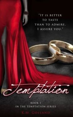REVIEW of Temptation, by K.M. Golland Temptation, by K. M. Golland, is one of the best books like Fifty Shades of Grey. It does, however, have its own twist that sets it apart from...