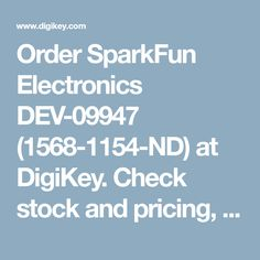 Order SparkFun Electronics DEV-09947 (1568-1154-ND) at DigiKey. Check stock and pricing, view product specifications, and order online.