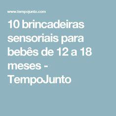 10 brincadeiras sensoriais para bebês de 12 a 18 meses - TempoJunto