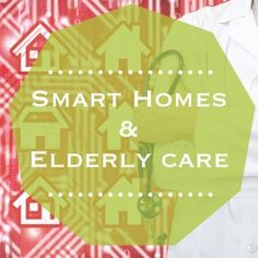 Could smart homes revolutionise how we care for the elderly and vulnerable? With a rapidly aging population, technology may be the solution the future needs