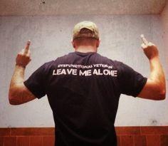 """Leave Me Alone"" T-Shirt (Across) - Dysfunctional Veterans"