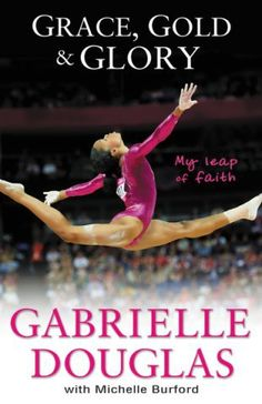 Grace, Gold & Glory signed by Gabrielle Douglas