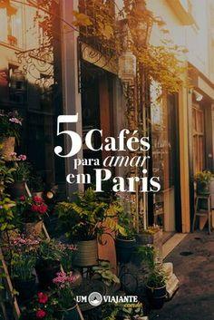 5 Cafés para conhecer e amar em Paris - Um Viajante